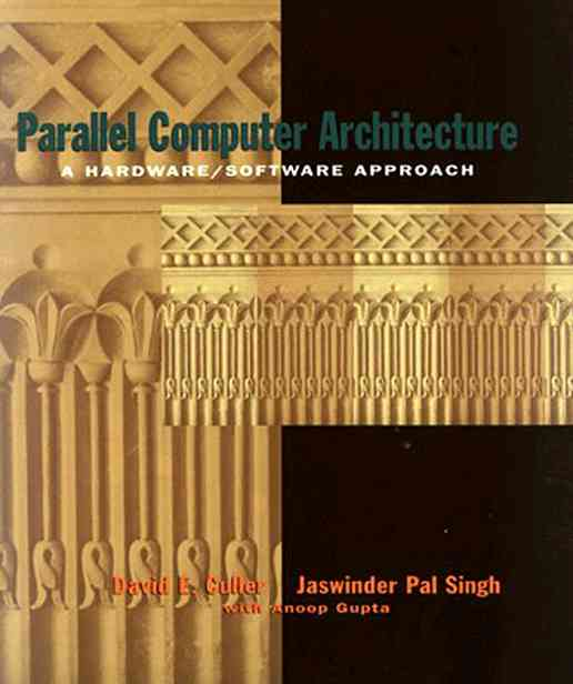 Parallel Computer Architecture By Culler, David E./ Singh, Jaswinder Pal/ Gupta, Anoop